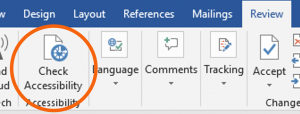 Screenshot of ribbon in MS Word with Check Accessibility button highlighted.